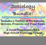 Sociology Course Materials - Bundle of Worksheets, Quizzes, Projects, Final