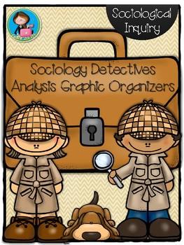 Sociology Detectives Analysis Graphic Organizers Growing bundle!