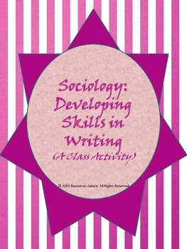 Sociology: Developing Skills in Writing (A Class Activity)