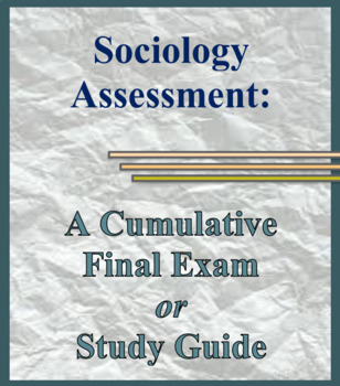 Sociology Final Exam or Study Guide for the Course