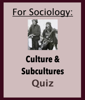 Sociology Quiz - Culture and Subculture