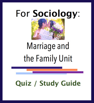 Sociology Quiz - Marriage and the Family Unit