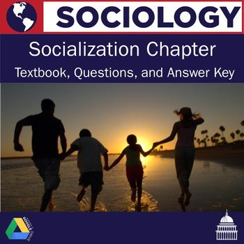 Sociology - Socialization Textbook Chapter and Questions
