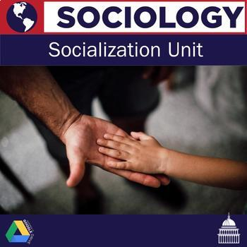 Sociology: Socialization and Families Unit