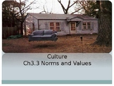 Ch 3.3 Culture - Norms and Values - Sociology and You McGraw-Hill
