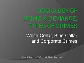 Sociology of Crime & Deviance: White-Collar, Blue-Collar & Corporate Crimes