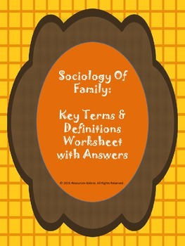 Sociology of Family: Key Terms & Definitions Worksheet wit