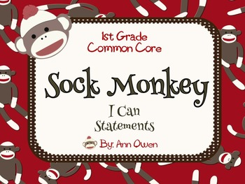 "Sock Monkey Common Core ""I CAN"" Statements - Grade 1"