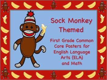 Sock Monkey Themed First Grade Common Core Posters (ELA) Language Arts & Math