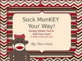 Sock Monkey Your Way - Add Your Own Text!