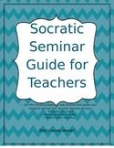 Socratic Seminar Guide for Teachers (Common Core)