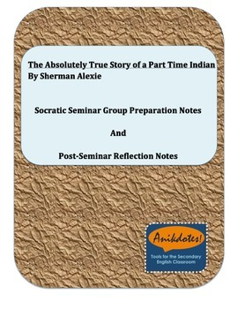 Socratic Seminar Prep for The Absolutely True Diary of a Part Time Indian