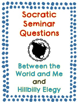 Socratic Seminar Questions for Between the World and Me and Hillbilly Elegy