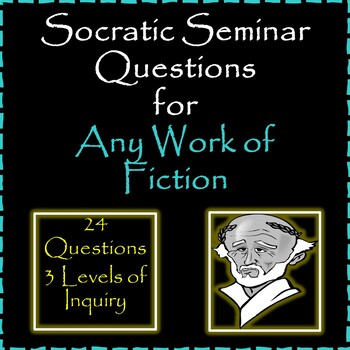 Socratic Seminar Questions for  Fiction