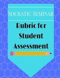 Socratic Seminar Student Rubric for Assessment