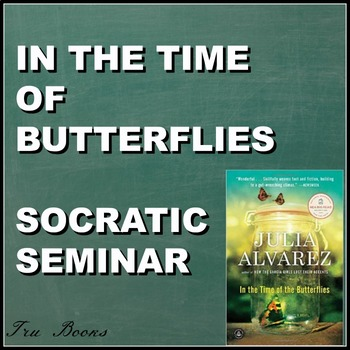 In the Time of Butterflies Socratic Seminar