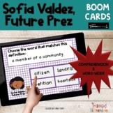 Sofia Valdez, Future Prez   BOOM Cards Digital Activities