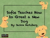 Sofie Teaches How to Greet a New Dog