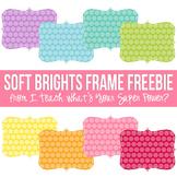 Soft Brights Digital Frames FREEBIE