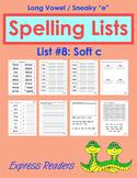 Spelling List - Soft c/Sneaky e (List #8)