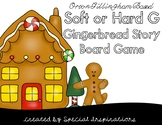 Soft or Hard G Gingerbread Story Board Game and Sort (Orton-Gillingham)