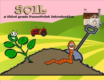 Soil - A Third Grade PowerPoint Introduction