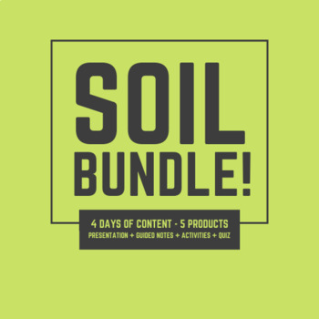 Soil Bundle! Flipchart + 3 days of guided notes + CLOZE + Quiz
