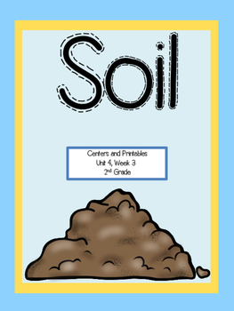 Soil, Centers and Printables, 2nd Grade