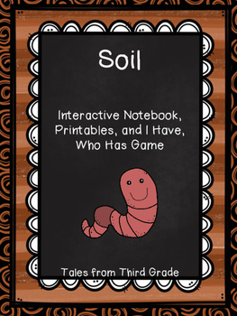 Soil Interactive Notebook and I Have Who Has Game