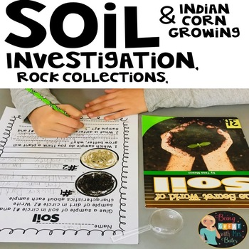 Soil Observation, Rock Collection and Indian Corn Growing