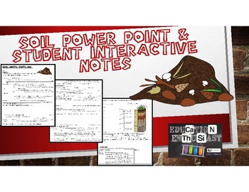 Soil Power Point and Student Interactive Notes