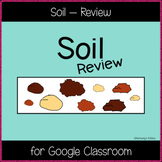 Soil - Review (Great for Google Classroom!)