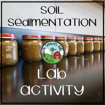 Soil Sedimentation Lab Activity - Determine Soil Texture