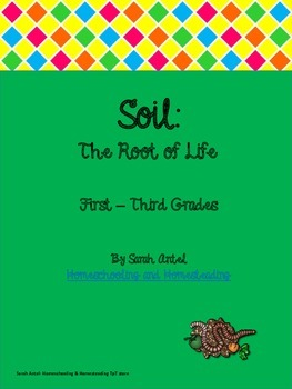 Soil: The Root of Life Composting Lessons & Activities for Younger Grades