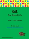 Soil: The Root of Life Composting Lessons & Activities for