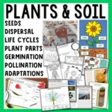 Plants & Soil Unit - Parts of Plants, Plant Life Cycle, Po
