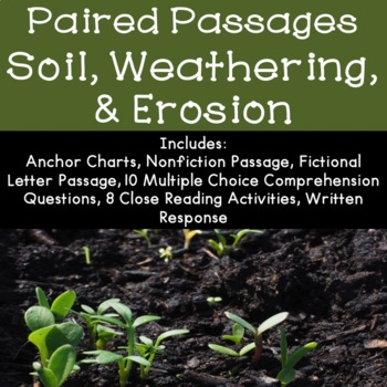 Soil, Weathering, and Erosion Reading Comprehension Paired Passages
