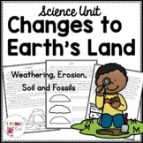 Changes to Earth's Land Weathering Erosion Soil and Fossils Science Unit