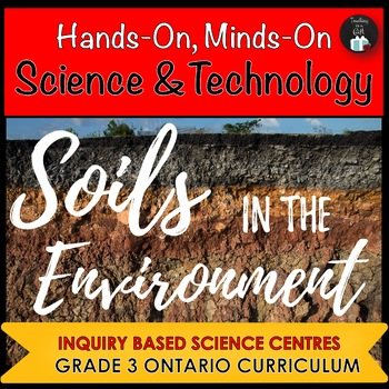 ONTARIO SCIENCE: GRADE 3 SOILS IN THE ENVIRONMENT CENTRES