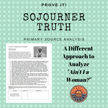 Sojourner Truth: Ain't I a Woman?  Prove it!: Primary Source Analysis