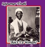 Sojourner Truth: Ain't I A Woman? (The People Speak) Common Core