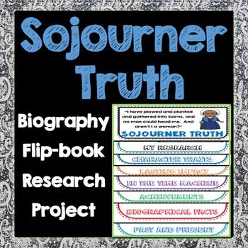 Sojourner Truth Biography Research Project, Flip Book, Famous Women