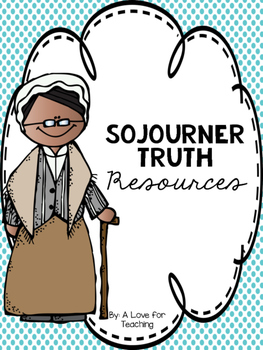 Sojourner Truth {Black History Month/Women's History Month}