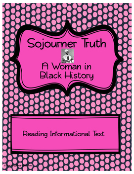 Sojourner Truth Informational Text Reading