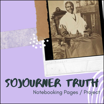 Sojourner Truth - U.S. History Notebooking Project