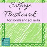Sol Mi and Sol Mi La Flashcards