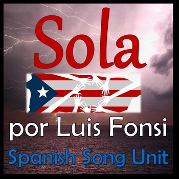 Sola Spanish Song Unit - Luis Fonsi - Present Tense, Future, Preterite