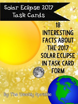 Solar Eclipse 2017 18 Interesting Facts Task Cards