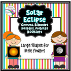 Solar Eclipse 2017 Activities (Solar Eclipse Crowns, Banners and Booklet)