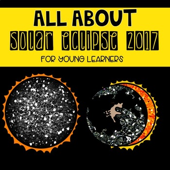 Solar Eclipse 2017 PowerPoint for young learners